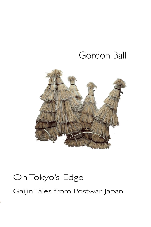 On Tokyos Edge Gordon Ball